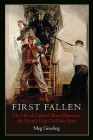 First Fallen: The Life of Colonel Elmer Ellsworth, the North's First Civil War Hero Cover Image