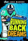 Jake Maddox: Running Back Dreams (Team Jake Maddox Sports Stories) Cover Image
