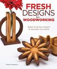 Fresh Designs for Woodworking: Stylish Scroll Saw Projects to Decorate Your Home Cover Image