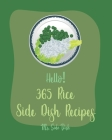 Hello! 365 Rice Side Dish Recipes: Best Rice Side Dish Cookbook Ever For Beginners [Book 1] Cover Image