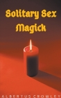 Solitary Sex Magick Cover Image