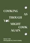 Cooking as Though You Might Cook Again Cover Image