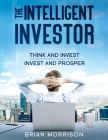 Intelligent Investor: Tools, Discipline, Trading Psychology, Money Management, Tactics.The Definitive Book on Value Investing. Cover Image