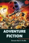Adventure Fiction: Character Back To The 80s: Book About Classic Monster Movies Of The 1950S Cover Image