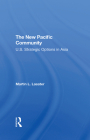 The New Pacific Community: U.S. Strategic Options in Asia Cover Image