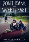 Don't Bank On It Sweetheart: Premium Hardcover Edition Cover Image