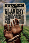 Stolen into Slavery: The True Story of Solomon Northup, Free Black Man Cover Image