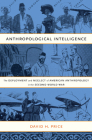 Anthropological Intelligence: The Deployment and Neglect of American Anthropology in the Second World War Cover Image