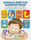 Animals Deep Fun Learning Book for Kids with Jumbo Flash Cards. Chinese English Bilingual Visual Dictionary: My Childrens learn flashcards alphabet tr Cover Image