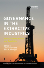 Governance in the Extractive Industries: Power, Cultural Politics and Regulation (Routledge Studies of the Extractive Industries and Sustainab) Cover Image