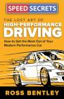 The Lost Art of High Performance Driving: How to Get the Most Out of Your Modern Performance Car (Speed Secrets) Cover Image
