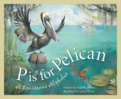 P Is for Pelican: A Louisiana Cover Image