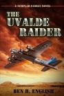 The Uvalde Raider: A Templar Family Novel: Book One Cover Image