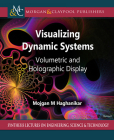 Visualizing Dynamic Systems: Volumetric and Holographic Display Cover Image