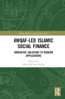 Awqaf-Led Islamic Social Finance: Innovative Solutions to Modern Applications (Islamic Business and Finance) Cover Image