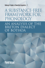 A Substance-Free Framework for Phonology: An Analysis of the Breton Dialect of Bothoa (Edinburgh Studies in Theoretical Linguistics) Cover Image