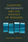 Scientific Uncertainty and the Politics of Whaling Cover Image