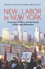 New Labor in New York: Precarious Worker and the Future of the Labor Movement Cover Image