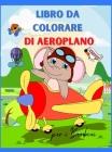 Aereo Libro da Colorare per i Bambini: Aereo da Colorare Libro per Bambini età 3+ Pagina grande 8,5 x 11 Cover Image