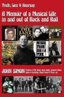 Truth, Lies & Hearsay: A Memoir Of A Musical Life In And Out Of Rock And Roll Cover Image