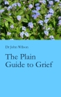 The Plain Guide to Grief Cover Image