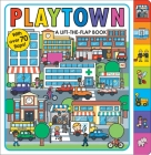 Playtown: A Lift-the-Flap Book Cover Image