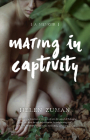Mating in Captivity: A Memoir Cover Image