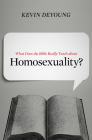 What Does the Bible Really Teach about Homosexuality? Cover Image