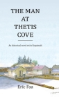 The Man at Thetis Cove: An Historical Novel set in Esquimalt Cover Image