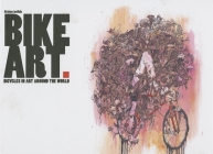 Bike Art: Bicycles in Art Around the World Cover Image