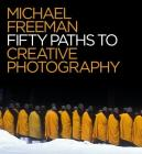 50 Paths to Creative Photography Cover Image