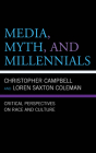 Media, Myth, and Millennials: Critical Perspectives on Race and Culture Cover Image