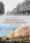 Belgravia & Knightsbridge Through Time Cover Image