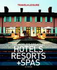 TRAVEL + LEISURE: The World's Greatest Hotels, Resorts, and Spas 2011 Cover Image
