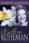 Kathryn Kuhlman: A Spiritual Biography of God's Miracle Worker Cover Image