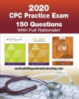 CPC Practice Exam 2020: Includes 150 practice questions, answers with full rationale, exam study guide and the official proctor-to-examinee in Cover Image