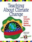 Teaching About Climate Change: Cool Schools Tackle Global Warming Cover Image