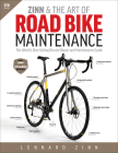 Zinn & the Art of Road Bike Maintenance: The World's Best-Selling Bicycle Repair and Maintenance Guide Cover Image