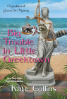 Big Trouble in Little Greektown (A Goddess of Greene St. Mystery #3) Cover Image