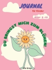 Journal für Kinder von 9-12 Jahren: Wunderbares Journal und Notizbuch für Kinder, perfekt für Journal, Doodling, Skizzieren und Notizen/ Mood & Emotio Cover Image