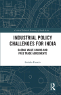 Industrial Policy Challenges for India: Global Value Chains and Free Trade Agreements Cover Image