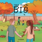 Teach Me to Be BIG Cover Image