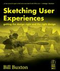 Sketching User Experiences: Getting the Design Right and the Right Design (Interactive Technologies) Cover Image