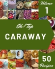Oh! Top 50 Caraway Recipes Volume 1: The Best-ever of Caraway Cookbook Cover Image
