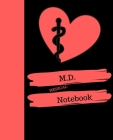 M.D. MEDICAL Notebook.: Doctor of Medicine Notebook Gift - 120 Pages Ruled With Personalized Cover Cover Image