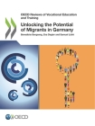 OECD Reviews of Vocational Education and Training Unlocking the Potential of Migrants in Germany Cover Image