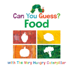 Can You Guess?: Food with The Very Hungry Caterpillar (The World of Eric Carle) Cover Image