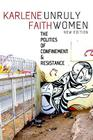 Unruly Women: The Politics of Confinement and Resistance Cover Image