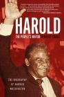 Harold, the People's Mayor: The Biography of Harold Washington Cover Image