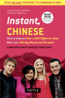 Instant Chinese: How to Express Over 1,000 Different Ideas with Just 100 Key Words and Phrases! (a Mandarin Chinese Phrasebook & Dictio (Instant Phrasebook) Cover Image